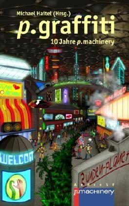 p.graffiti: 10 Jahre p.machinery