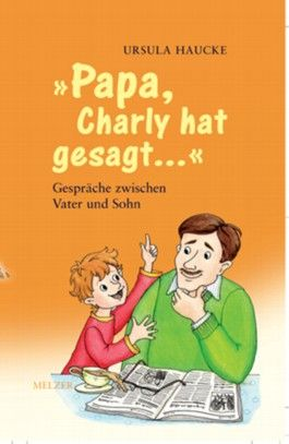 Papa Charly hat gesagt