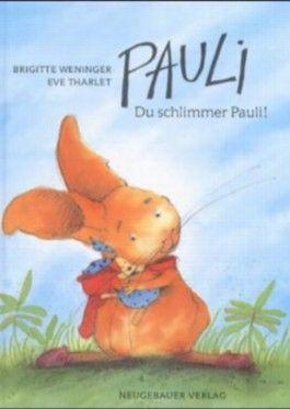 Pauli, Du schlimmer Pauli!