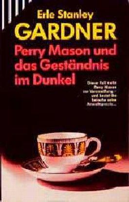 Perry Mason und das Geständnis im Dunkel