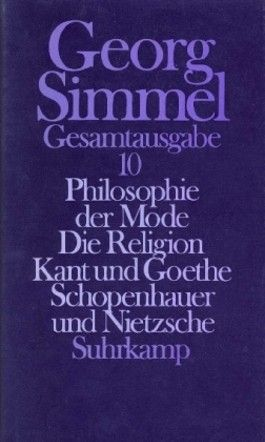 Philosophie der Mode; Die Religion; Kant und Goethe; Schopenhauer und Nietzsche