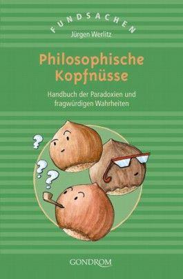 Philosophische Kopfnüsse