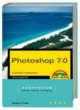 Photoshop 7.0 Kompendium, Jubiläumsausgabe m. CD-ROM