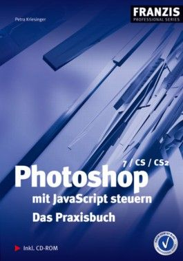 Photoshop mit JavaScript steuern, m. CD-ROM