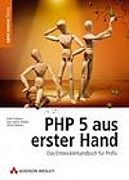 PHP 5 aus erster Hand. Das Entwicklerhandbuch für Profis