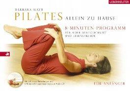 Pilates allein zu Hause - Das 8-Minuten-Programm