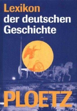 Ploetz Lexikon der deutschen Geschichte