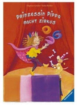 Prinzessin Pippa macht Zirkus, m. 3 Jongliertüchern