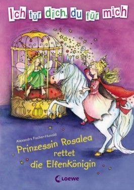 Prinzessin Rosalea rettet die Elfenkönigin