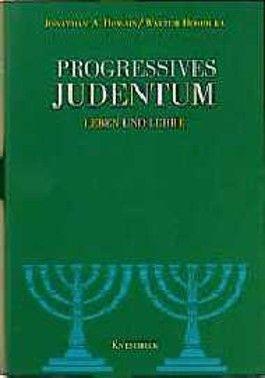 Progressives Judentum. Leben und Lehre