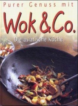 Purer Genuss mit Wok & Co.
