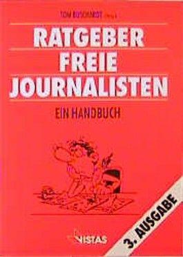 Ratgeber freie Journalisten. Ein Handbuch