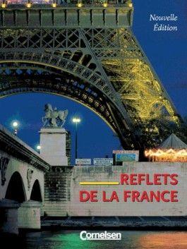 Reflets de la France - Nouvelle Édition. Französisch für Grund- und Leistungskurse / Schülerbuch