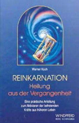 Reinkarnation, Heilung aus der Vergangenheit
