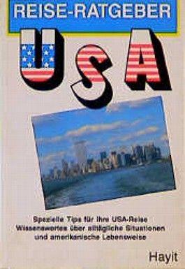 Reiseratgeber USA. Spezielle Tips für Ihre USA-Reise: Wissenswertes über alltägliche Situationen und amerikanische Lebensweise