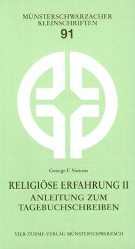 Religiöse Erfahrung. Anleitung zum Tagebuchschreiben