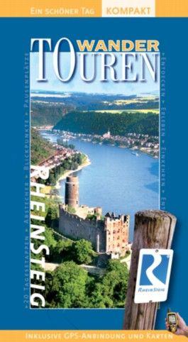 Rheinsteig WanderTouren - Ein schöner Tag kompakt. 320 km Wanderspaß von Bonn bis Wiesbaden