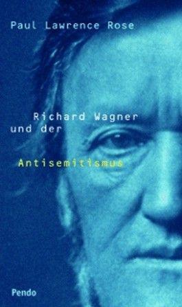 Richard Wagner und der Antisemitismus