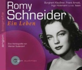 Romy Schneider. Ein Leben