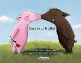 Rosalie und Trüffel - Trüffel und Rosalie