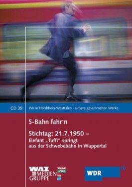 """S-Bahn fahrn / Stichtag: 21.7.1950 - Elefant """"Tuffi"""" springt aus der Schwebebahn in Wuppertal"""
