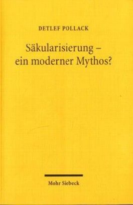 Säkularisierung - ein moderner Mythos?