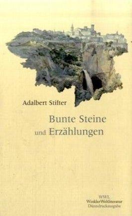 Sämtliche Werke in fünf Einzelbänden. Nach dem Text der Erstdrucke oder der Ausgabe letzter Hand / Bunte Steine und Erzählungen