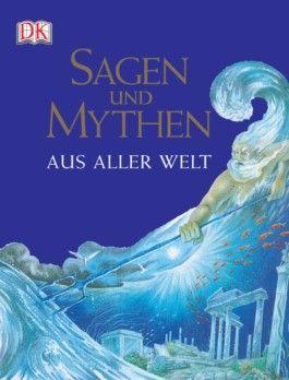 Sagen und Mythen aus aller Welt