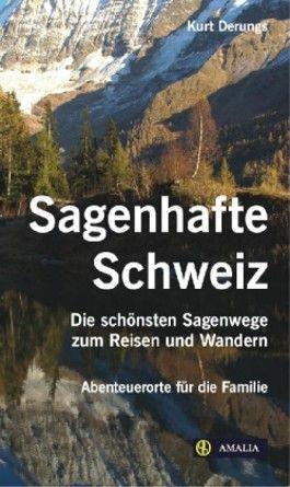 Sagenhafte Schweiz