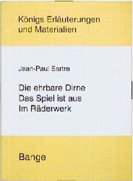 Sartre. Die ehrbare Dirne /Das Spiel ist aus /Im Räderwerk