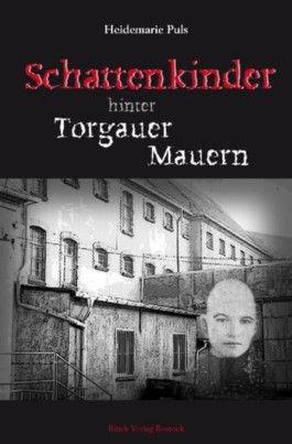 Schattenkinder hinter Torgauer Mauern