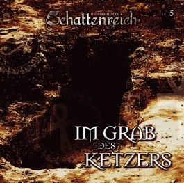 Schattenreich 05. Im Grab des Ketzers