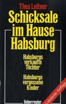 Schicksale im Hause Habsburg