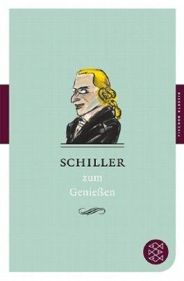 Schiller zum Genießen