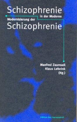 Schizophrenie der Moderne - Modernisierung der Schizophrenie