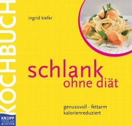 Schlank ohne Diät - Das Kochbuch