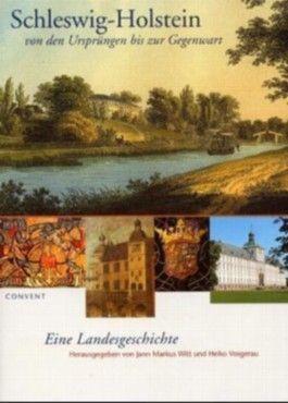 Schleswig-Holstein von den Ursprüngen bis zur Gegenwart
