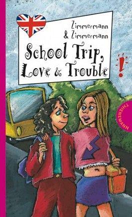 School Trip, Love & Trouble