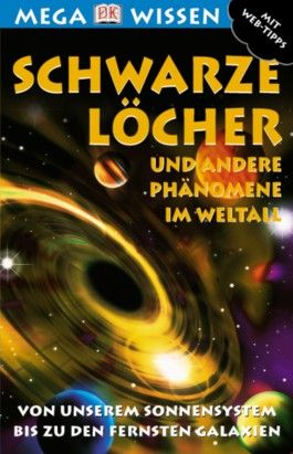 Schwarze Löcher und andere Phänomene im Weltall