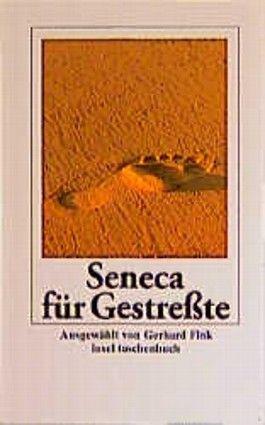Seneca für Gestreßte