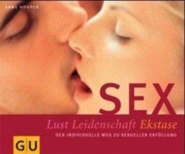 Sex - Lust, Leidenschaft, Ekstase