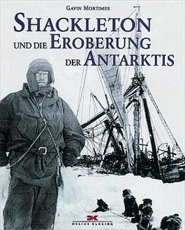 Shackleton und die Eroberung der Antarktis