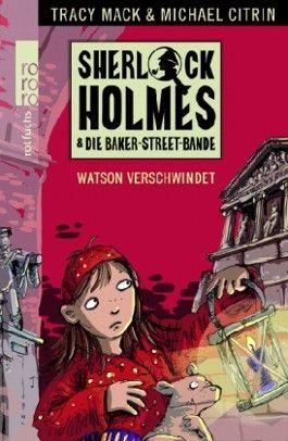 Sherlock Holmes & die Baker-Street-Bande. Watson verschwindet
