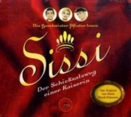 Sissi, Der Schicksalsweg einer Kaiserin