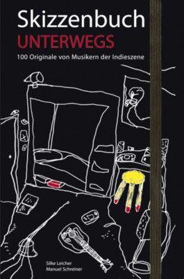 Skizzenbuch Unterwegs. 100 Originale von Musikern der Indieszene