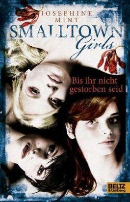 Smalltown Girls - Bis ihr nicht gestorben seid