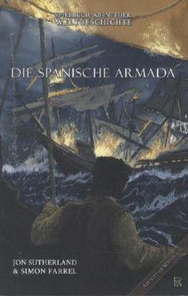 Spielbuch-Abenteuer Weltgeschichte 2 - Die Spanische Armada