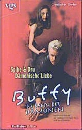 Spike & Dru, Dämonische Liebe