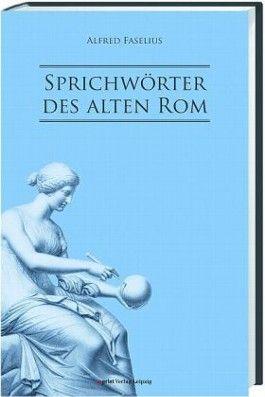 Sprichwörter des alten Rom