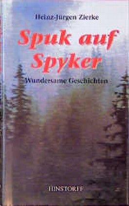 Spuk auf Spyker. Wundersame Geschichten